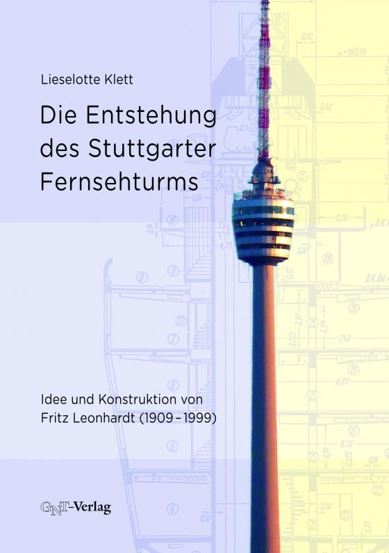 Cover-Bild Die Entstehung des Stuttgarter Fernsehturms