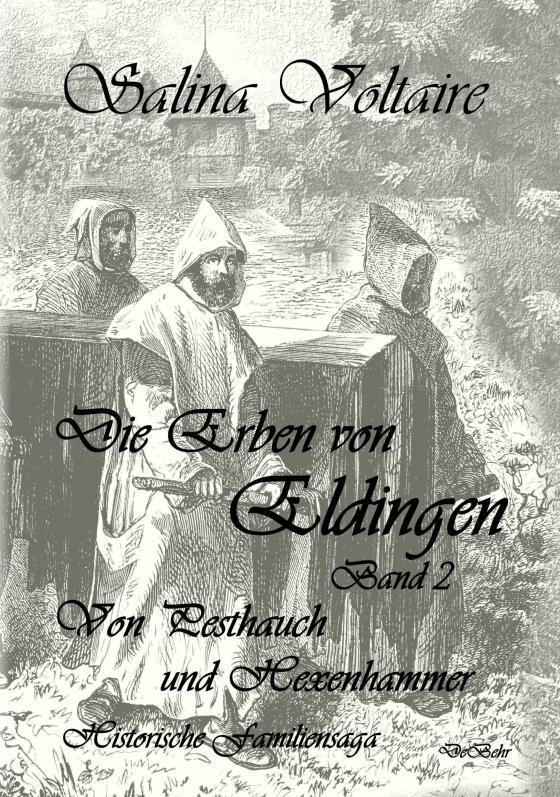 Cover-Bild Die Erben von Eldingen Band 2 - Von Pesthauch und Hexenhammer - Historische Familiensaga