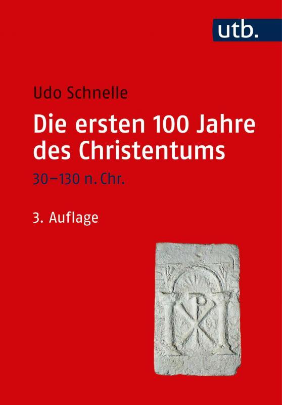 Cover-Bild Die ersten 100 Jahre des Christentums 30-130 n. Chr.