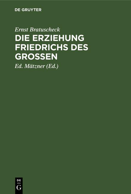 Cover-Bild Die Erziehung Friedrichs des Großen