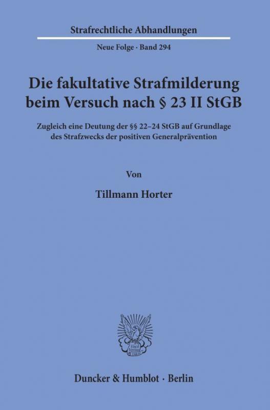 Cover-Bild Die fakultative Strafmilderung beim Versuch nach § 23 II StGB.