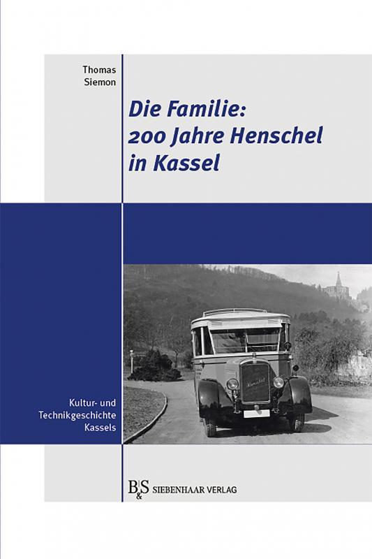 Cover-Bild Die Familie: 200 Jahre Henschel in Kassel
