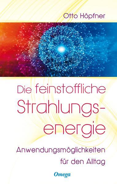 Cover-Bild Die feinstoffliche Strahlungsenergie