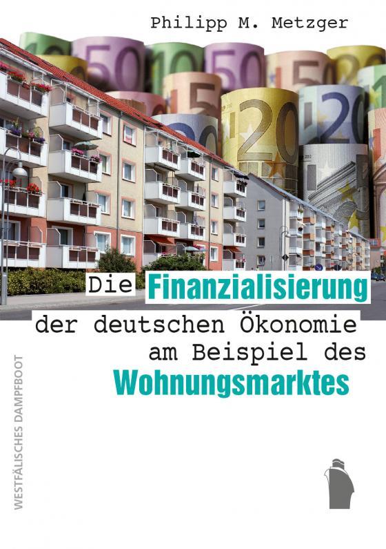 Cover-Bild Die Finanzialisierung der deutschen Ökonomie am Beispiel des Wohnungsmarktes