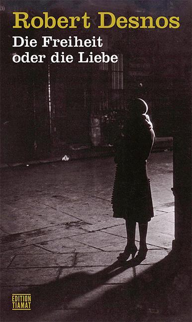 Cover-Bild Die Freiheit oder die Liebe