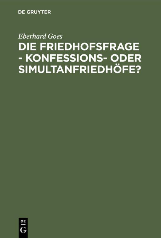 Cover-Bild Die Friedhofsfrage - Konfessions- oder Simultanfriedhöfe?