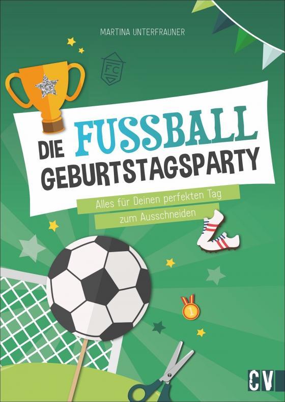 Cover-Bild Die Fußball-Geburtstags-Party