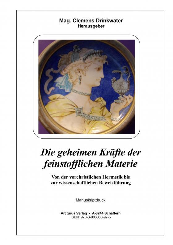 Cover-Bild Die geheimen Kräfte der feinstofflichen Materie