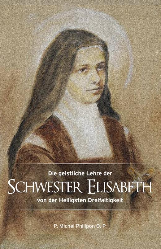 Cover-Bild Die geistliche Lehre der Schwester Elisabeth von der Heiligsten Dreifaltigkeit