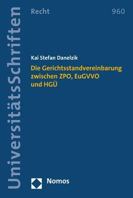 Cover-Bild Die Gerichtsstandvereinbarung zwischen ZPO, EuGVVO und HGÜ