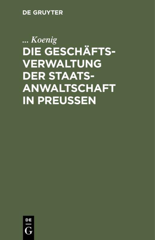 Cover-Bild Die Geschäftsverwaltung der Staatsanwaltschaft in Preußen