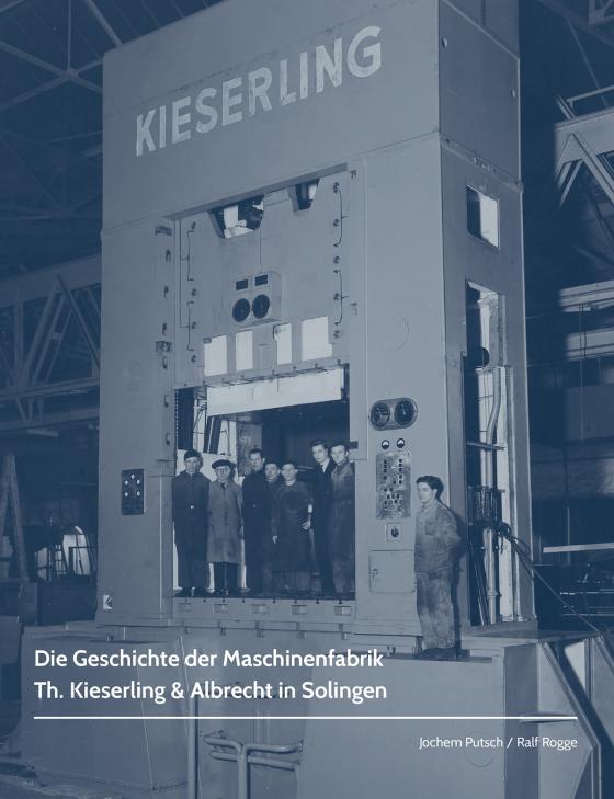 Cover-Bild Die Geschichte der Maschinenfabrik Th. Kieserling & Albrecht in Solingen