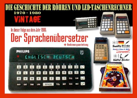 Cover-Bild Die Geschichte der Röhren- und LED-Taschenrechner 1970 - 1980 - DER SPRACHENÜBERSETZER