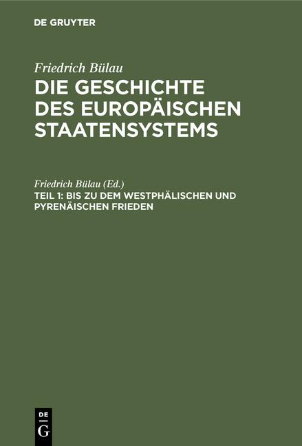 Cover-Bild Die Geschichte des europäischen Staatensystems / Bis zu dem Westphälischen und Pyrenäischen Frieden