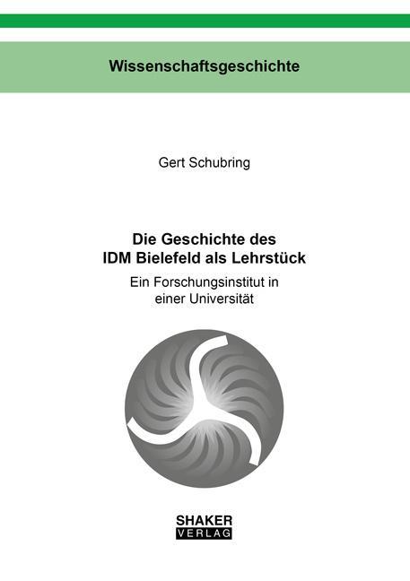 Cover-Bild Die Geschichte des IDM Bielefeld als Lehrstück