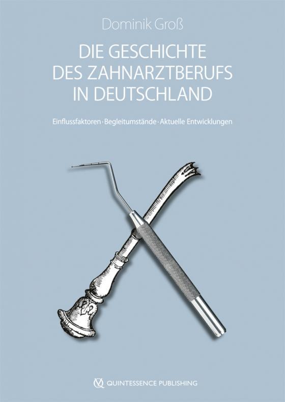 Cover-Bild Die Geschichte des Zahnarztberufs in Deutschland