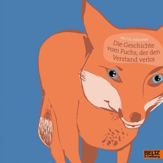 Cover-Bild Die Geschichte vom Fuchs, der den Verstand verlor