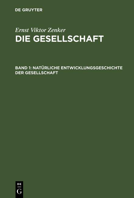 Cover-Bild Die Gesellschaft / Natürliche Entwicklungsgeschichte der Gesellschaft