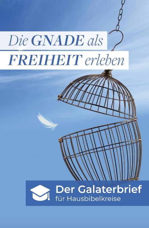 Cover-Bild Die Gnade als Freiheit erleben
