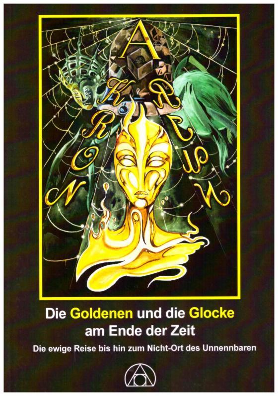 Cover-Bild Die Goldenen und die Glocke am Ende der Zeit