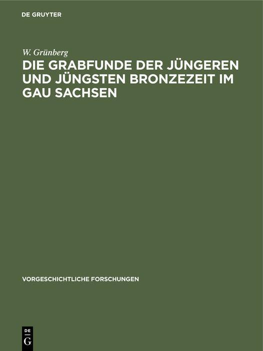Cover-Bild Die Grabfunde der jüngeren und jüngsten Bronzezeit im Gau Sachsen