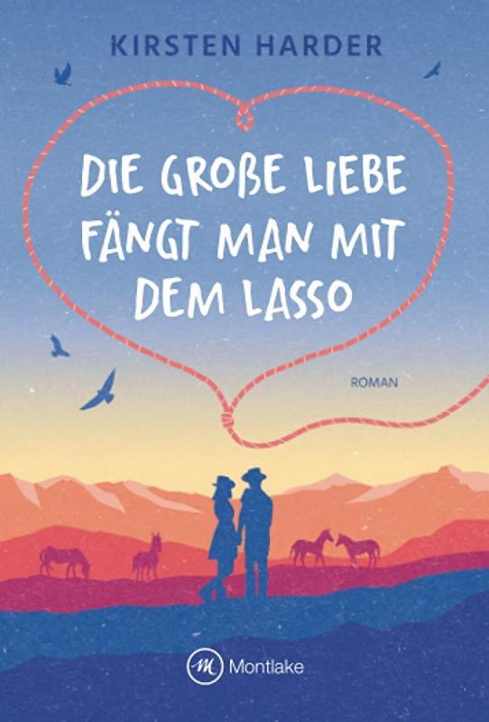 Cover-Bild Die große Liebe fängt man mit dem Lasso