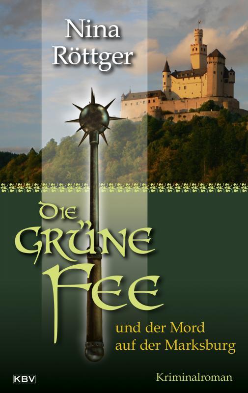 Cover-Bild Die grüne Fee und der Mord auf der Marksburg