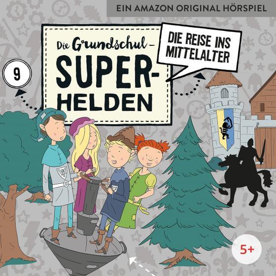 Cover-Bild Die Grundschul-Superhelden / Die Reise ins Mittelalter