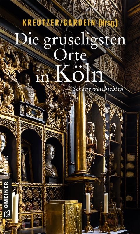 Cover-Bild Die gruseligsten Orte in Köln