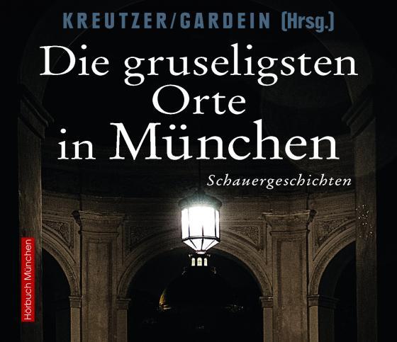 Cover-Bild Die gruseligsten Orte in München