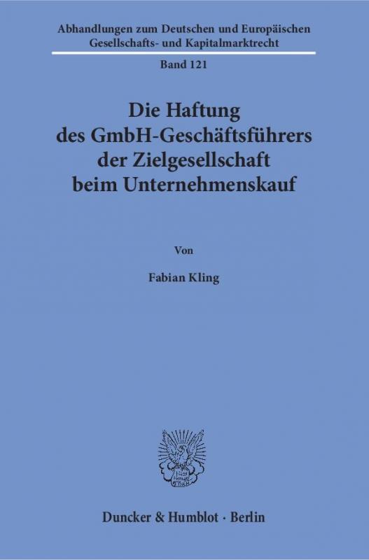 Cover-Bild Die Haftung des GmbH-Geschäftsführers der Zielgesellschaft beim Unternehmenskauf.