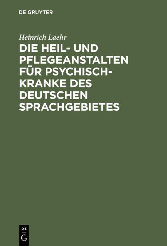 Cover-Bild Die Heil- und Pflegeanstalten für Psychisch-Kranke des deutschen Sprachgebietes