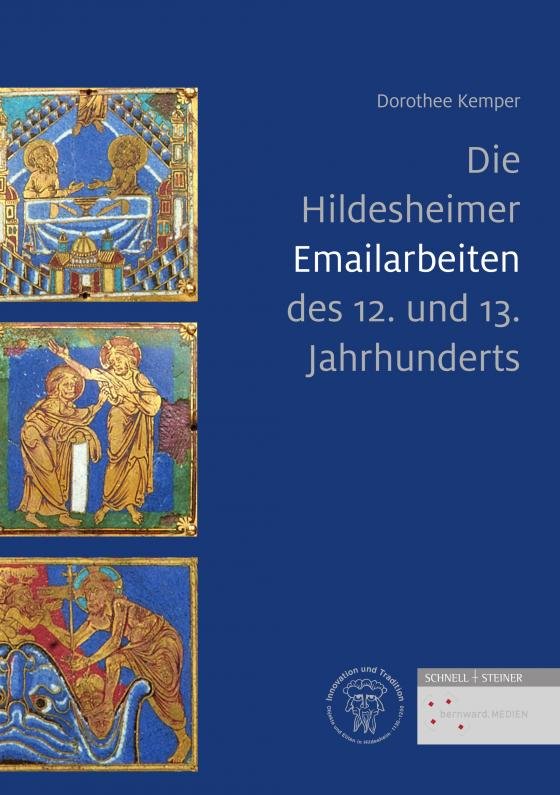 Cover-Bild Die Hildesheimer Emailarbeiten des 12. und 13. Jahrhunderts