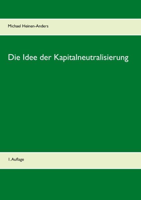 Cover-Bild Die Idee der Kapitalneutralisierung