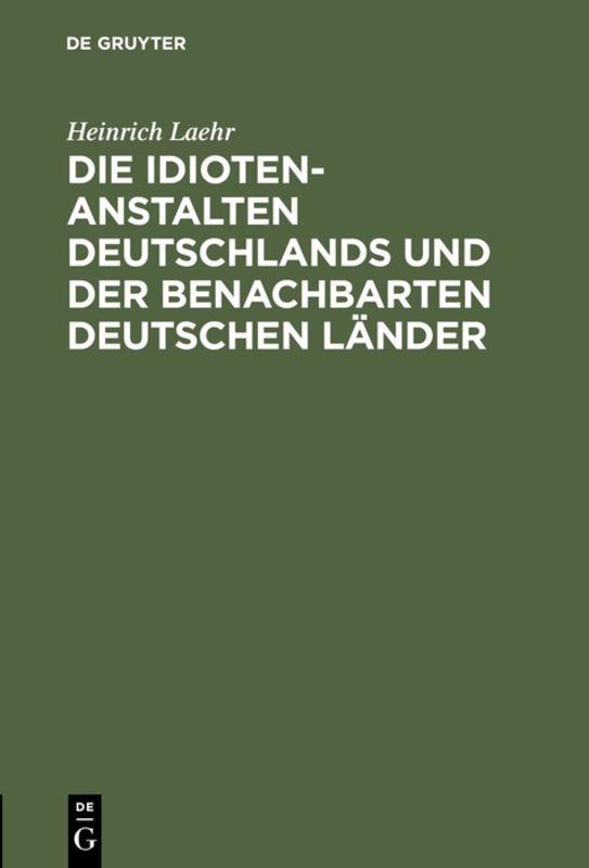 Cover-Bild Die Idioten-Anstalten Deutschlands und der benachbarten deutschen Länder