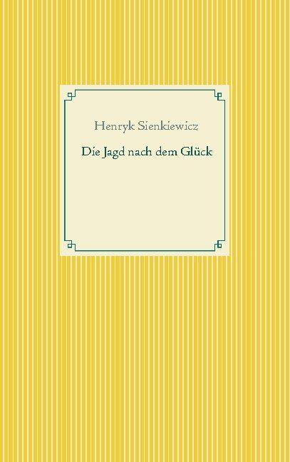 Cover-Bild Die Jagd nach dem Glück und andere Novellen