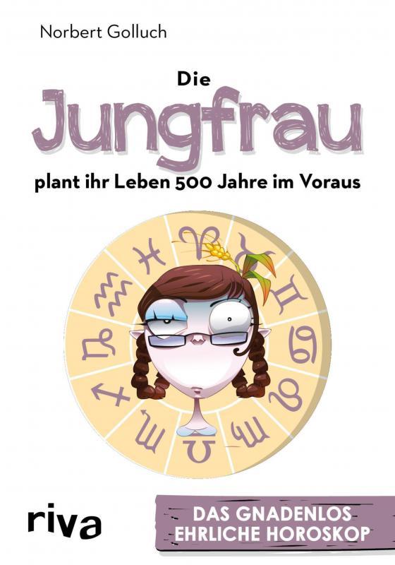 Cover-Bild Die Jungfrau plant ihr Leben 500 Jahre im Voraus