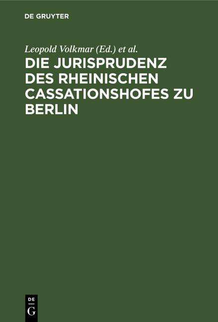 Cover-Bild Die Jurisprudenz des Rheinischen Cassationshofes zu Berlin