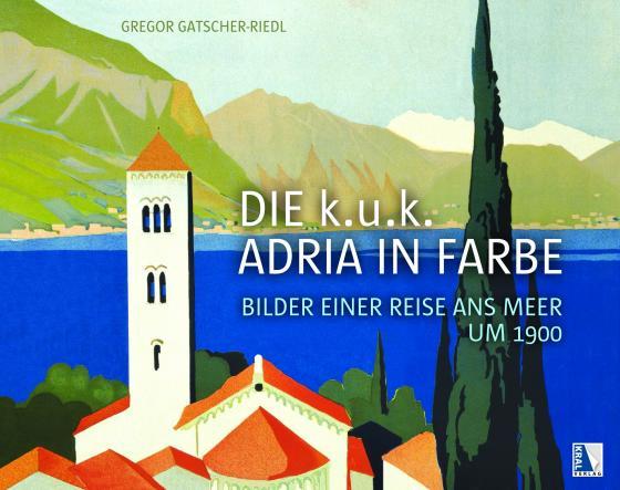 Cover-Bild Die k.u.k. Adria in Farbe