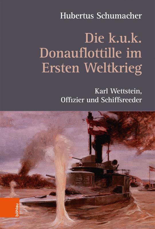 Cover-Bild Die k. u. k. Donauflottille im Ersten Weltkrieg