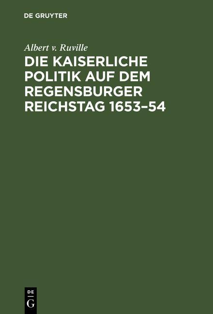 Cover-Bild Die kaiserliche Politik auf dem Regensburger Reichstag 1653–54
