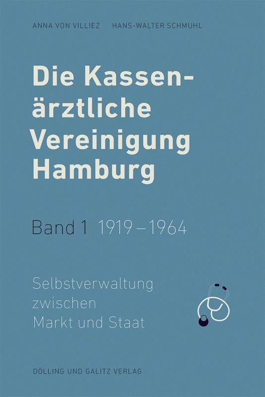 Cover-Bild Die Kassenärztliche Vereinigung Hamburg / Die Kassenärztliche Vereinigung Hamburg, Band 1: 1919 – 1964