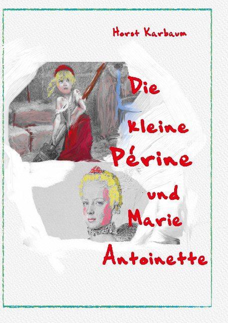 Cover-Bild Die kleine Périne und Marie Antoinette