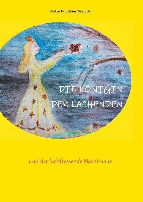 Cover-Bild Die Königin der Lachenden und der lachfressende Nachtmahr