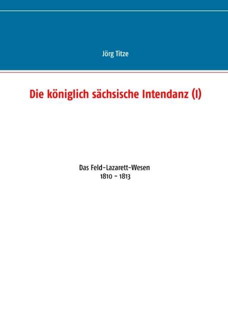 Cover-Bild Die königlich sächsische Intendanz (I)