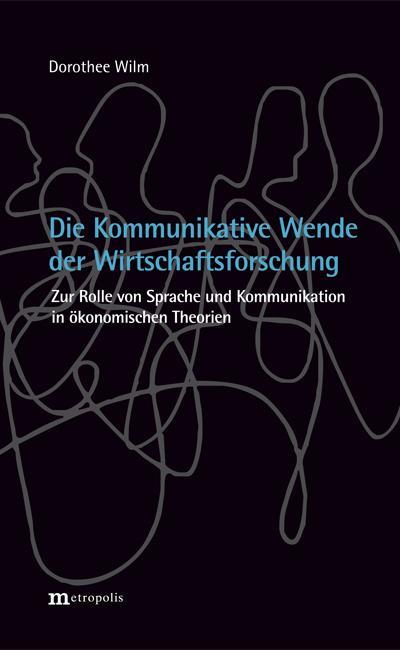 Cover-Bild Die Kommunikative Wende der Wirtschaftsforschung?