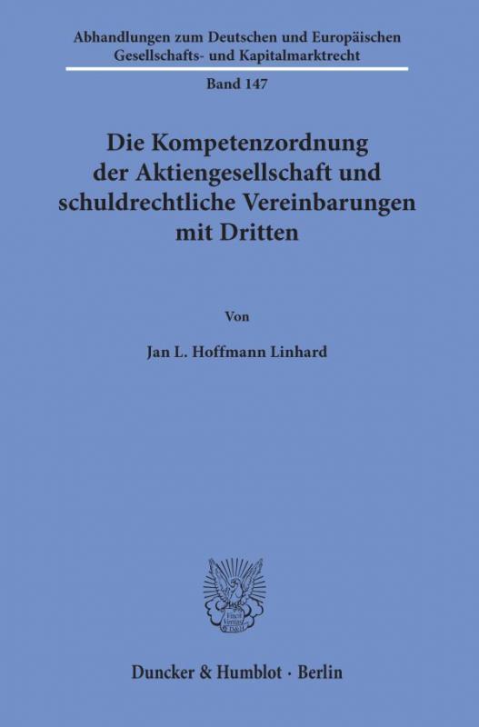 Cover-Bild Die Kompetenzordnung der Aktiengesellschaft und schuldrechtliche Vereinbarungen mit Dritten.