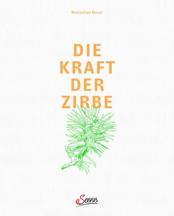Cover-Bild Die Kraft der Zirbe