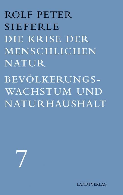 Cover-Bild Die Krise der menschlichen Natur / Bevölkerungswachstum und Naturhaushalt