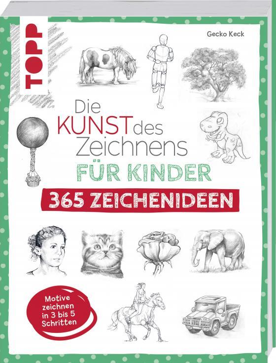 Cover-Bild Die Kunst des Zeichnens für Kinder 365 Zeichenideen